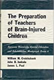 img - for The Preparation of Teachers of Brain-Injured Children (Special Education and Rehabilitation Monograph) book / textbook / text book