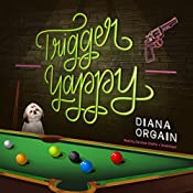 Trigger Yappy: The Roundup Crew Mysteries, Book 2 | Diana Orgain