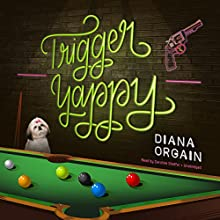 Trigger Yappy: The Roundup Crew Mysteries, Book 2 Audiobook by Diana Orgain Narrated by Caroline Shaffer