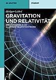 Gravitation und Relativität: Eine Einführung in die Allgemeine Relativitätstheorie: Eine Einführung in die Allgemeine Relativitätstheorie