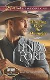 Winning Over the Wrangler (Love Inspired Historical) Linda Ford