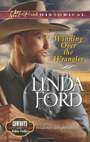 Image of Winning Over the Wrangler (Love Inspired Historical\Cowboys of Eden Valley)
