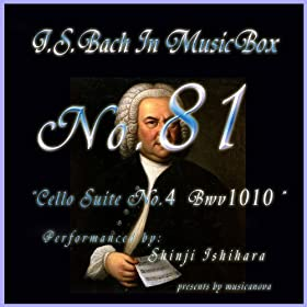 Bach In Musical Box 81 / Cello Suite No.4 BWV1010