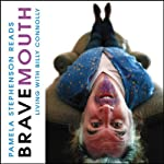 Bravemouth: Living with Billy Connolly   Pamela Stephenson