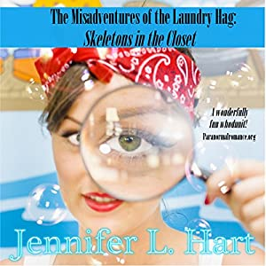 Skeletons in the Closet: The Misadventures of the Laundry Hag, Book 1 | [Jennifer L. Hart]