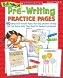 Bilingual Pre-Writing Practice Pages: 40 Irresistible Picture Pages That Help Children Develop the Fine Motor Skills They Need for Handwriting Success (043970068X) by Einhorn, Kama