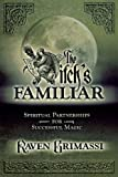 The Witch's Familiar: Spiritual Partnership for Successful Magic (0738703397) by Raven Grimassi