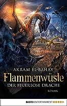 FLAMMENWÜSTE - DER FEUERLOSE DRACHE: ROMAN (ARNURS DRACHEN 4) (GERMAN EDITION)