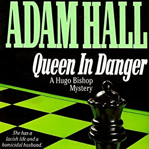 Queen in Danger: Hugo Bishop, Book 2 | [Adam Hall]