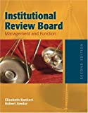 img - for Institutional Review Board: Management and Function by Bankert, Elizabeth A., Amdur, Robert J. 2nd (second) Edition [Hardcover(2005/10/1)] book / textbook / text book