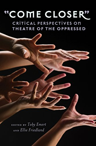 'Come Closer': Critical Perspectives on Theatre of the Oppressed (Counterpoints)