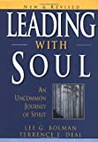 img - for Leading with Soul: An Uncommon Journey of Spirit, New & Revised 2nd (second) Edition by Bolman, Lee G., Deal, Terrence E. published by Jossey-Bass (2001) book / textbook / text book