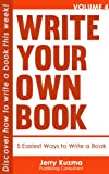 Write Your Own Book: 5 Easiest Ways to Write Your Book [FREE Bonus Audio Inside!]: Discover How to Write Your Book in 7 Days or Less!