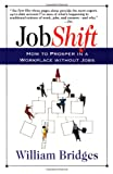 img - for Jobshift: How To Prosper In A Workplace Without Jobs book / textbook / text book