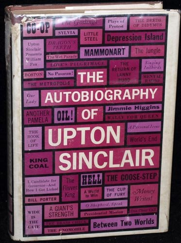 The Autobiography of Upton Sinclair, Upton SINCLAIR