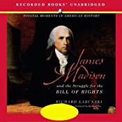James Madison and the Struggle for the Bill of Rights | [Richard Labunski]
