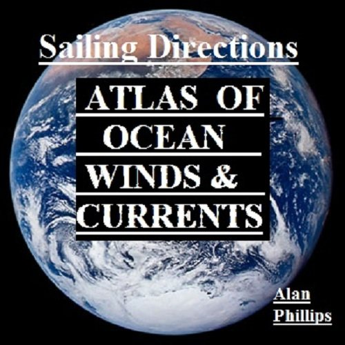 ATLAS OF OCEAN WINDS & CURRENTS (Sailing Directions)