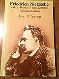 Friedrich Nietzsche and the Politics of Transfiguration