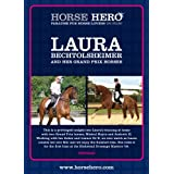 Laura Bechtolsheimer and her Grand Prix horses [DVD]