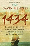 1434: El ano en que una flota china llego a Italia e inicio el renacimiento/ The Year a Magnificent Chinese Fleet Sailed to Italy and Ignited the Renaissanc (Spanish Edition) (8483068303) by Menzies, Gavin