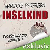 Inselkind. Juli (Pechschwarzer Sommer 4) | Annette Petersen