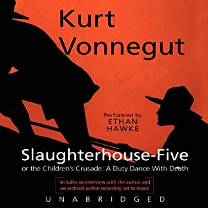 Slaughterhouse-Five or The Children's Crusade: A Duty Dance with Death | [Kurt Vonnegut]