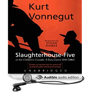 Slaughterhouse-Five or The Children's Crusade: A Duty Dance with Death (Unabridged)