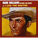 Hank Williams as Luke the Drifter: Beyond the Sunset