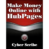 Make Money Online with HubPages ~ Cyber Scribe