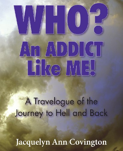 Who? An Addict Like Me: A Travelogue of the Journey