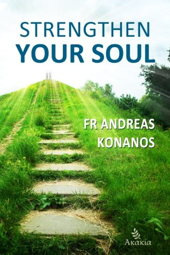 Strengthen your Soul, by Fr Andreas Konanos