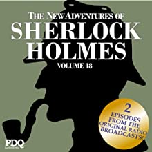 The New Adventures of Sherlock Holmes: The Golden Age of Old Time Radio Shows, Vol. 18  by Arthur Conan Doyle Narrated by Basil Rathbone