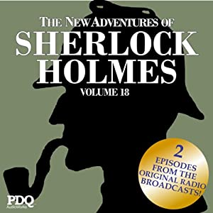 The New Adventures of Sherlock Holmes: The Golden Age of Old Time Radio Shows, Vol. 18 | [Arthur Conan Doyle]