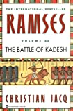 Ramses: The Battle of Kadesh - Volume III (0446673587) by Jacq, Christian