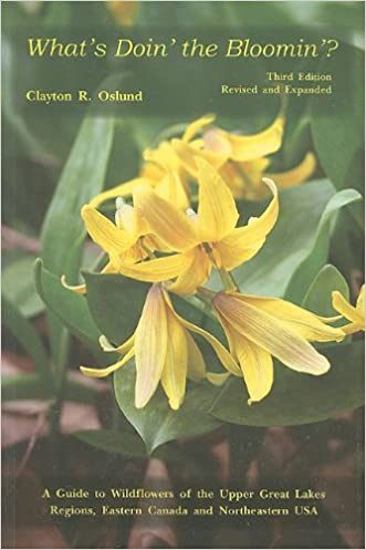 What's Doin' the Bloomin'?: A Guide to Wildflowers of the Upper Great Lakes Regions, Eastern Canada And Northeastern USA