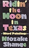 Ridin' the Moon in Texas: Word Paintings (0312022735) by Shange, Ntozake