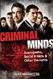 Criminal Minds: Sociopaths, Serial Killers, and Other Deviants (0470636254) by Mariotte, Jeff
