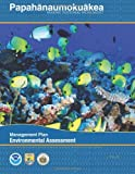 img - for Papahanaumokuakea Marine National Monument: Final Environmental Assessment book / textbook / text book