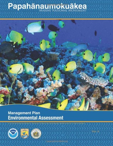 Papahanaumokuakea Marine National Monument: Final Environmental Assessment