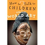 How to Talk to Children About World Artby Isabelle Glorieux...