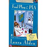 Foul Play at the PTA ~ Laura Alden