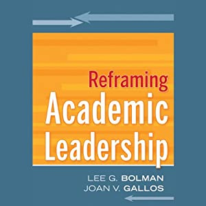 Reframing Academic Leadership: Jossey-Bass Higher and Adult Education | [Lee G. Bolman, Joan V. Gallos]
