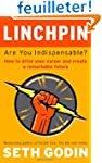 Linchpin: Are You Indispensable? How...