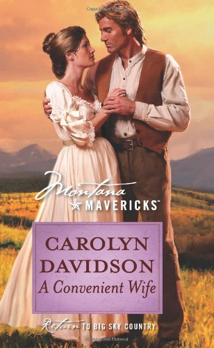 A Convenient Wife (Silhouette Montana Mavericks) by Carolyn Davidson