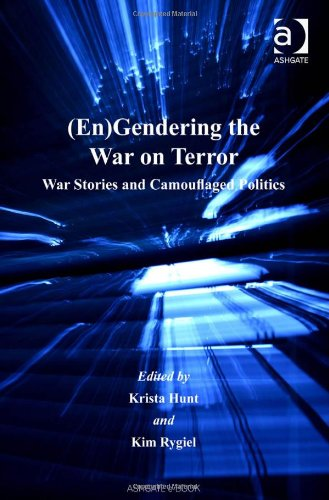 (En)gendering the War on Terror: War Stories and Camouflaged Politics (Gender in a Global/Local World)