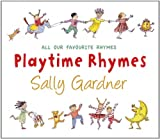 Playtime Rhymes: All Our Favourite Rhymes v. 1 & 2 Sally Gardner