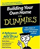 Building Your Own Home For Dummies - 0764557092
