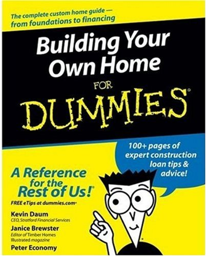 Building Your Own Home For Dummies - For Dummies - JW-0764557092 - ISBN: 0764557092 - ISBN-13: 9780764557095