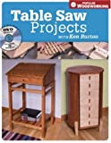 Ken Burton Tables Saw Projects with Ken Burton (Book & DVD) (Popular Woodworking)