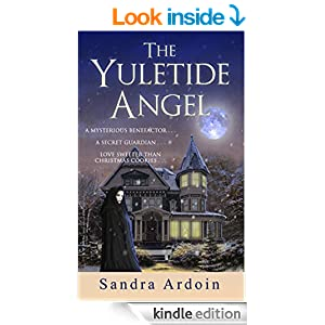 The Yuletide Angel - A mysterious benefactor ... a secret guardian ... love sweeter than a Christmas cookies (Christmas Romance Series)